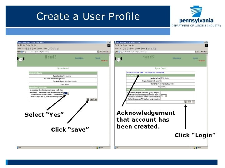 """Create a User Profile Select """"Yes"""" Click """"save"""" Acknowledgement that account has been created."""
