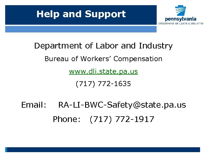 Help and Support Department of Labor and Industry Bureau of Workers' Compensation www. dli.