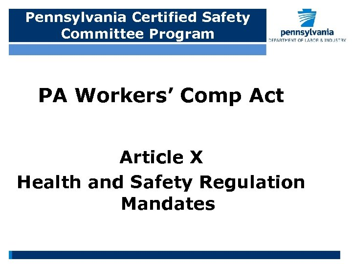 Pennsylvania Certified Safety Committee Program PA Workers' Comp Act Article X Health and Safety
