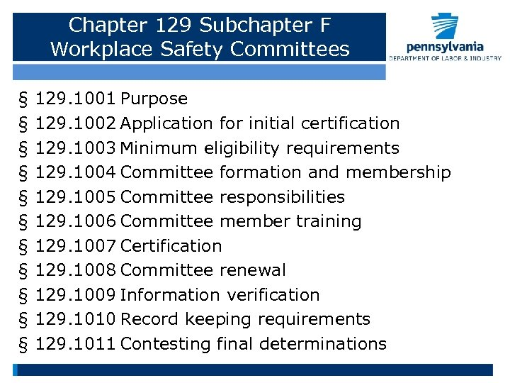 Chapter 129 Subchapter F Workplace Safety Committees § § § 129. 1001 Purpose 129.