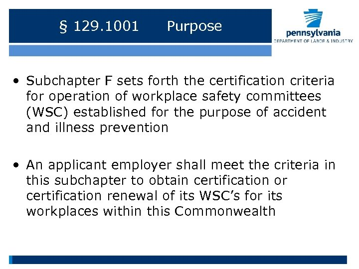 § 129. 1001 Purpose • Subchapter F sets forth the certification criteria for operation