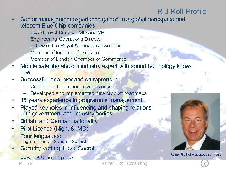 R J Koll Profile • Senior management experience gained in a global aerospace and