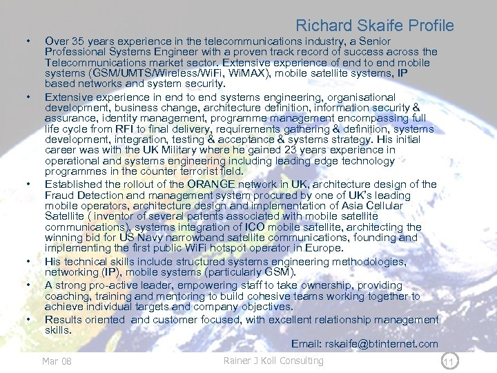 • • • Richard Skaife Profile Over 35 years experience in the telecommunications