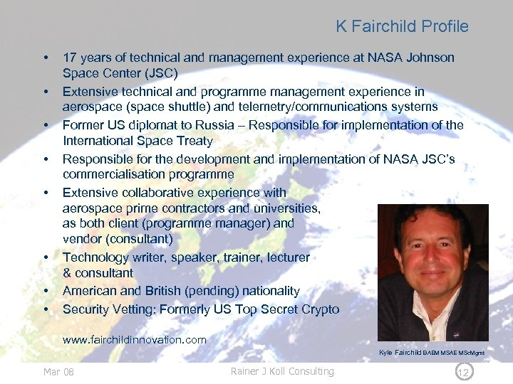 K Fairchild Profile • • 17 years of technical and management experience at NASA
