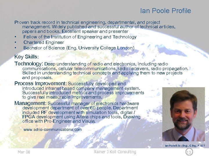 Ian Poole Profile Proven track record in technical engineering, departmental, and project management. Widely