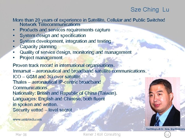 Sze Ching Lu More than 20 years of experience in Satellite, Cellular and Public