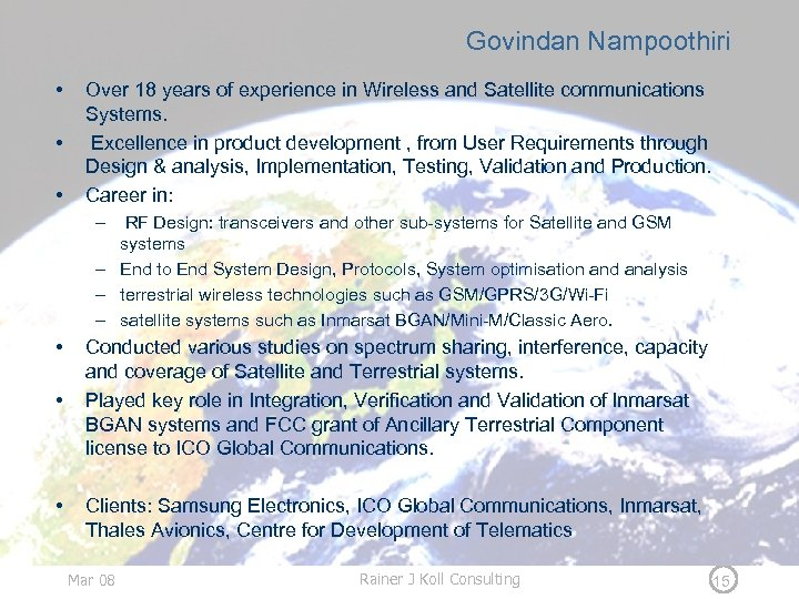 Govindan Nampoothiri • • • Over 18 years of experience in Wireless and Satellite
