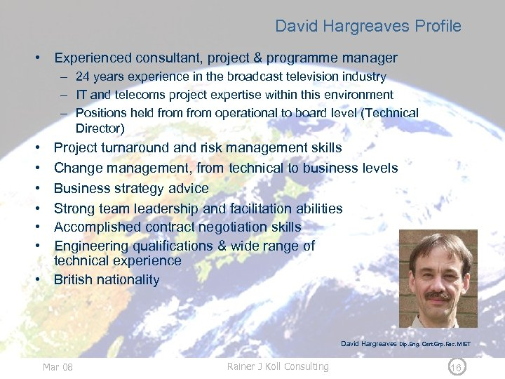 David Hargreaves Profile • Experienced consultant, project & programme manager – 24 years experience