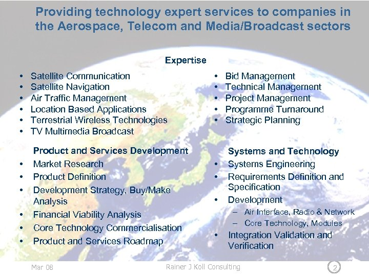 Providing technology expert services to companies in the Aerospace, Telecom and Media/Broadcast sectors Expertise