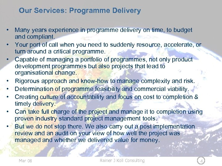 Our Services: Programme Delivery • Many years experience in programme delivery on time, to