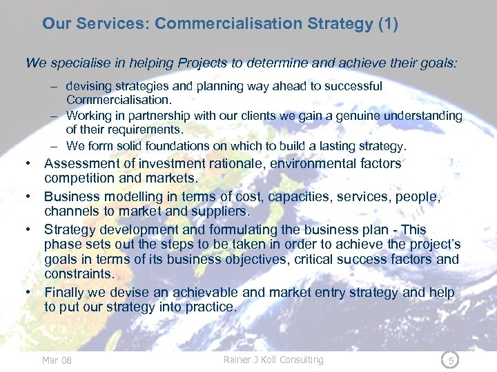 Our Services: Commercialisation Strategy (1) We specialise in helping Projects to determine and achieve