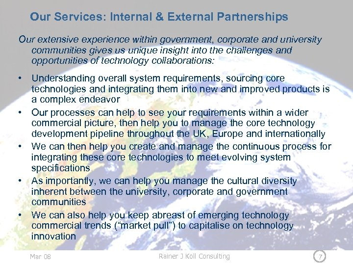 Our Services: Internal & External Partnerships Our extensive experience within government, corporate and university