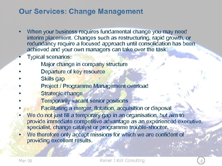 Our Services: Change Management • • • When your business requires fundamental change you