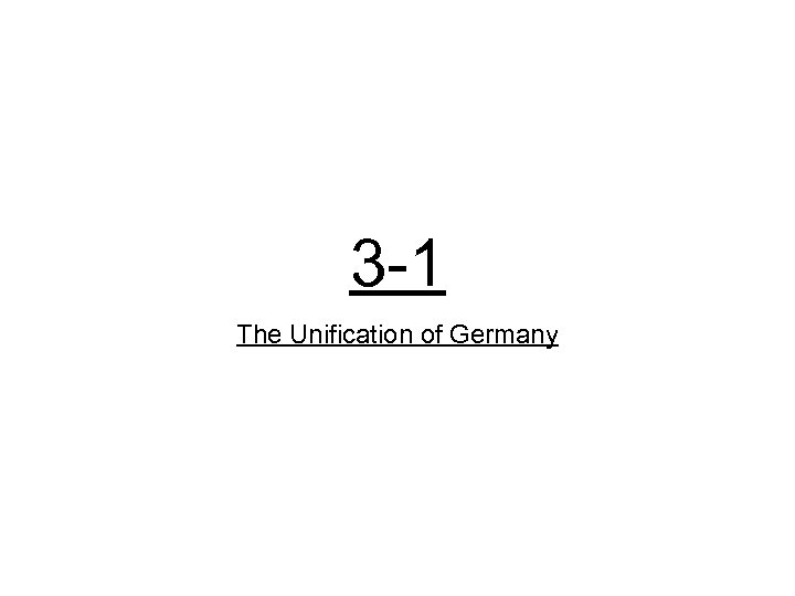 3 -1 The Unification of Germany
