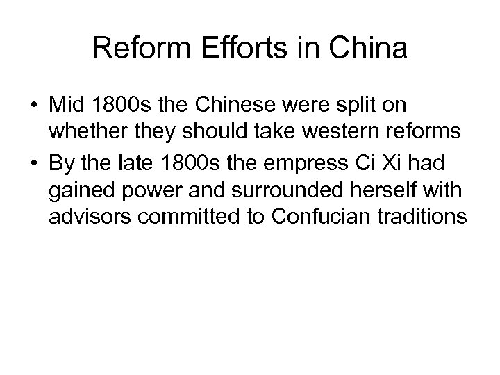 Reform Efforts in China • Mid 1800 s the Chinese were split on whether