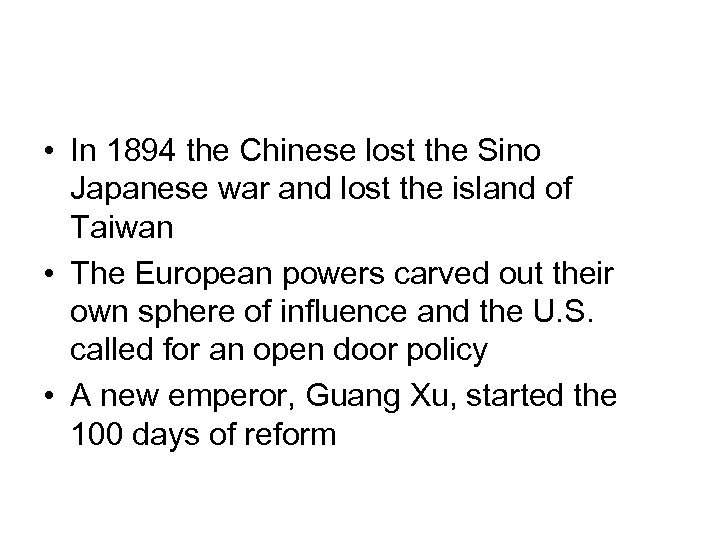 • In 1894 the Chinese lost the Sino Japanese war and lost the