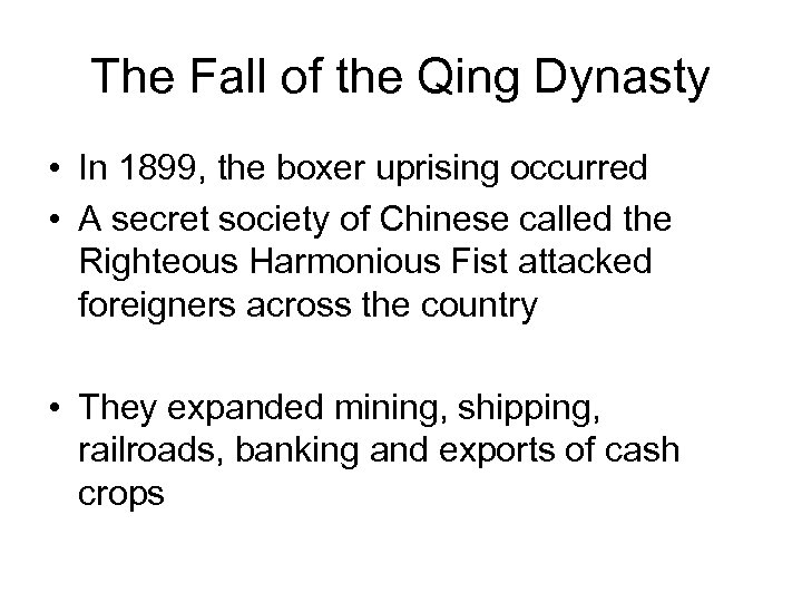 The Fall of the Qing Dynasty • In 1899, the boxer uprising occurred •