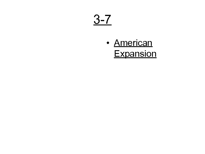 3 -7 • American Expansion