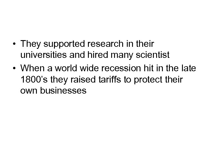 • They supported research in their universities and hired many scientist • When