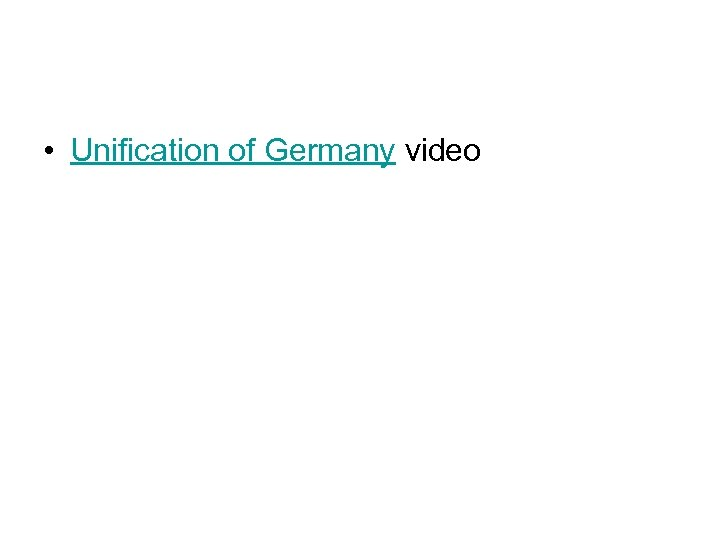 • Unification of Germany video