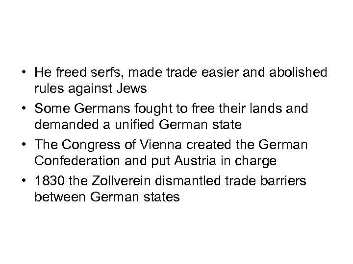 • He freed serfs, made trade easier and abolished rules against Jews •