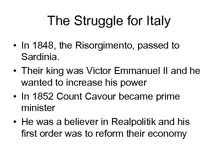 The Struggle for Italy • In 1848, the Risorgimento, passed to Sardinia. • Their