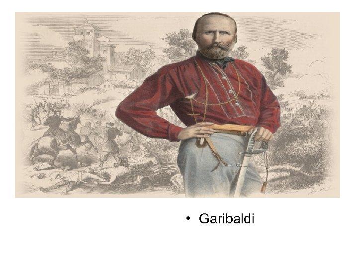• Garibaldi