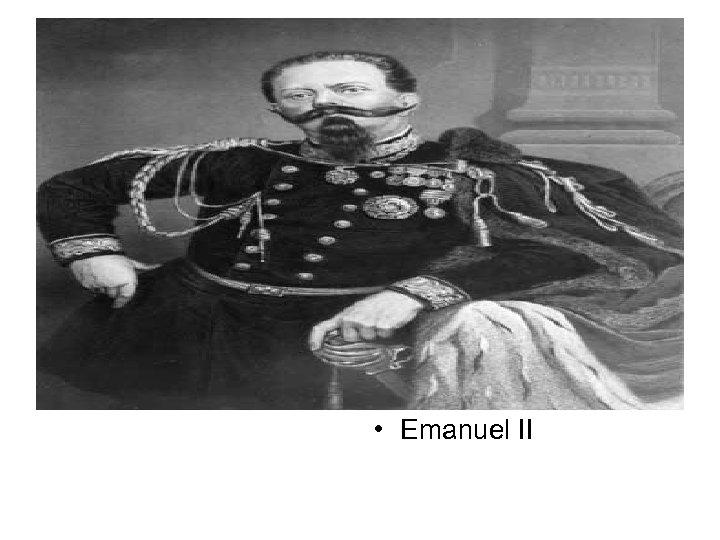 • Emanuel II