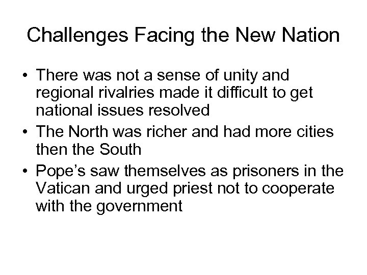 Challenges Facing the New Nation • There was not a sense of unity and
