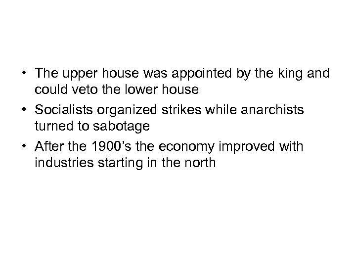 • The upper house was appointed by the king and could veto the
