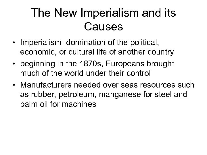 The New Imperialism and its Causes • Imperialism- domination of the political, economic, or