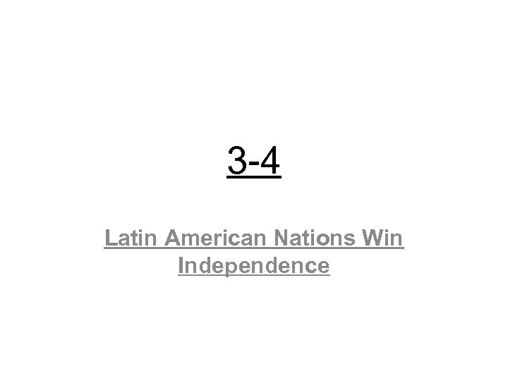 3 -4 Latin American Nations Win Independence