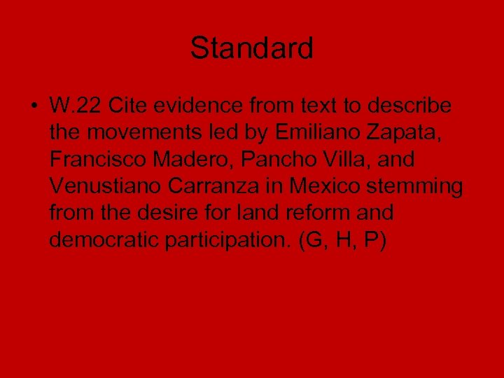 Standard • W. 22 Cite evidence from text to describe the movements led by