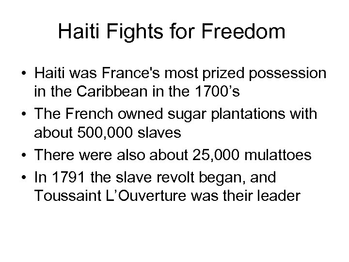 Haiti Fights for Freedom • Haiti was France's most prized possession in the Caribbean