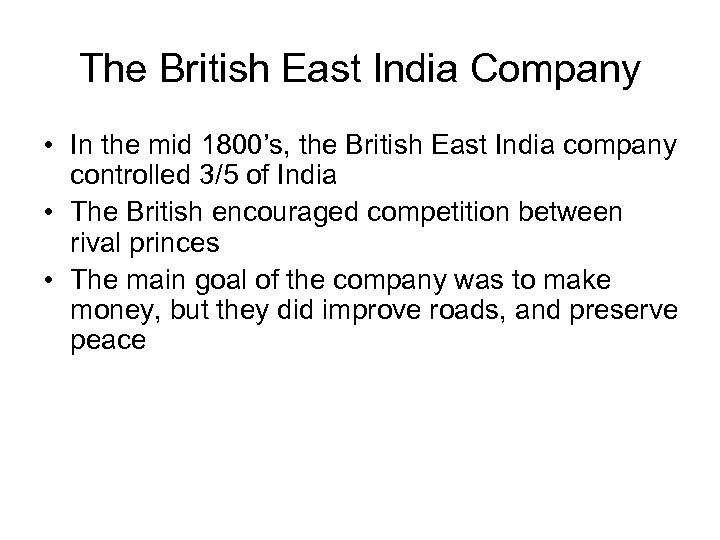 The British East India Company • In the mid 1800's, the British East India