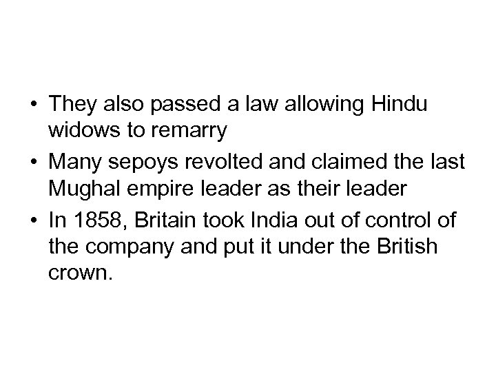 • They also passed a law allowing Hindu widows to remarry • Many