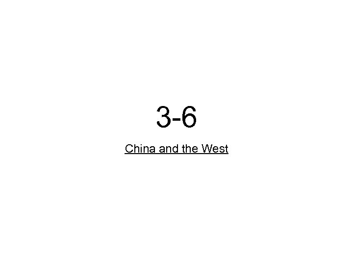3 -6 China and the West