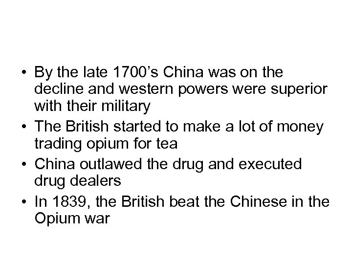 • By the late 1700's China was on the decline and western powers