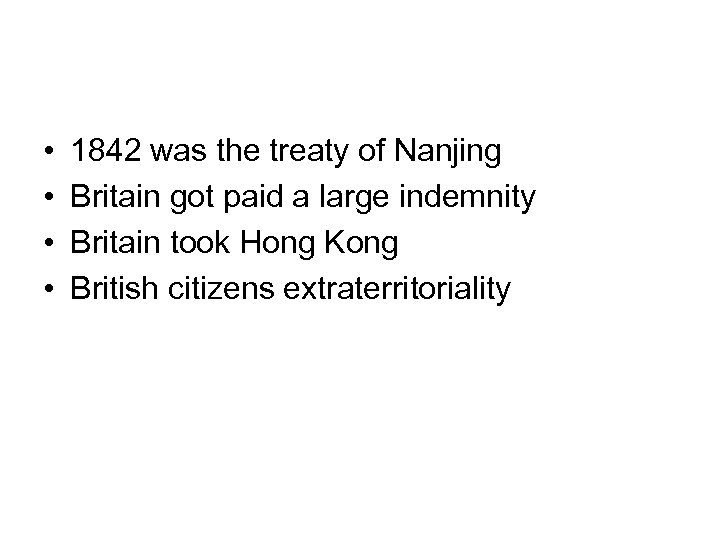 • • 1842 was the treaty of Nanjing Britain got paid a large