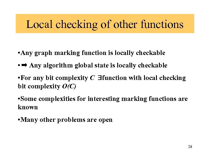 Local checking of other functions • Any graph marking function is locally checkable •