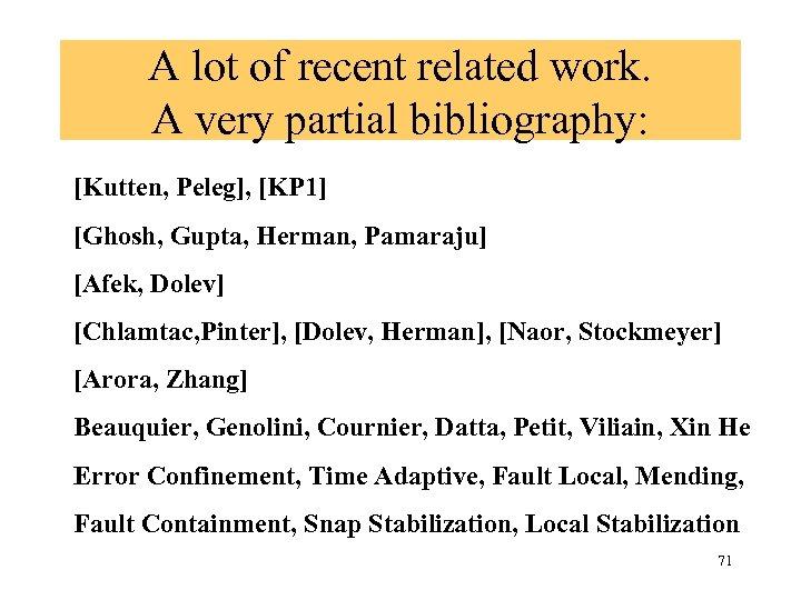 A lot of recent related work. A very partial bibliography: [Kutten, Peleg], [KP 1]