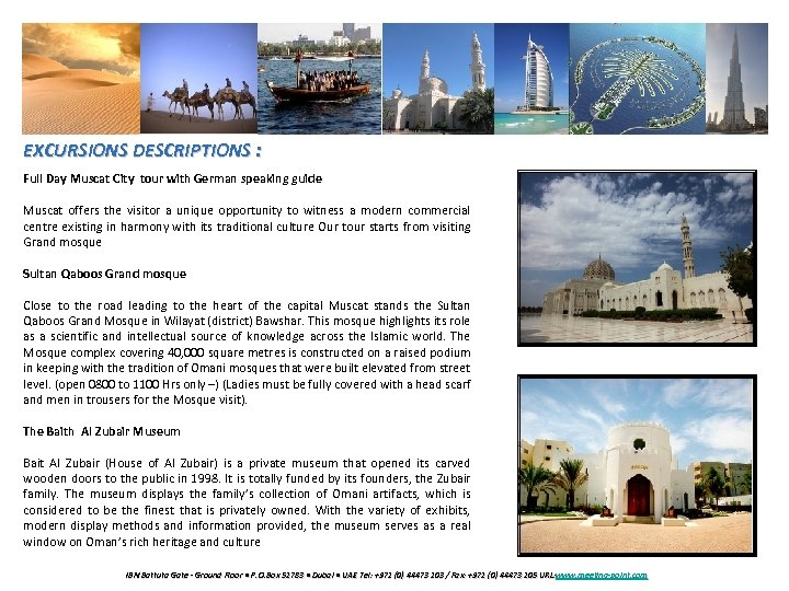 EXCURSIONS DESCRIPTIONS : Full Day Muscat City tour with German speaking guide Muscat offers