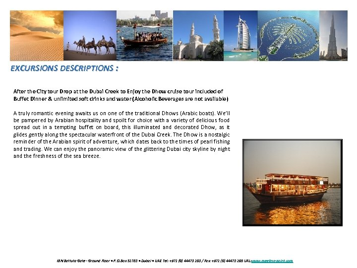 EXCURSIONS DESCRIPTIONS : After the City tour Drop at the Dubai Creek to Enjoy