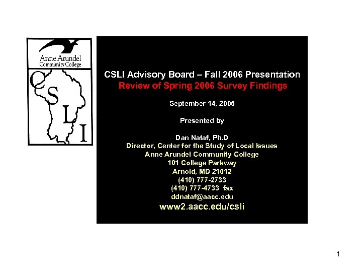 CSLI Advisory Board – Fall 2006 Presentation Review of Spring 2006 Survey Findings September