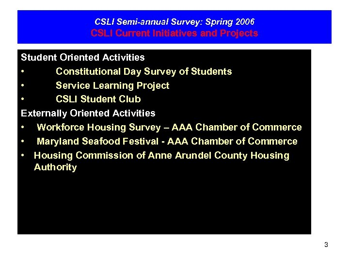 CSLI Semi-annual Survey: Spring 2006 CSLI Current Initiatives and Projects Student Oriented Activities •