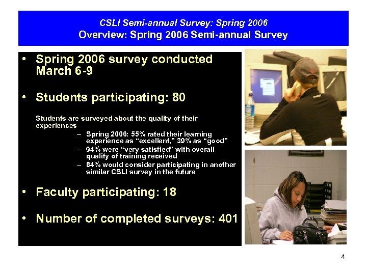 CSLI Semi-annual Survey: Spring 2006 Overview: Spring 2006 Semi-annual Survey • Spring 2006 survey