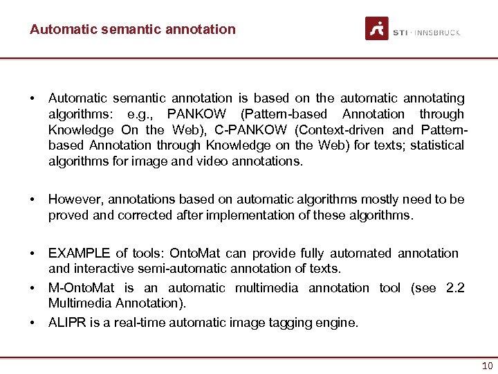 Automatic semantic annotation • Automatic semantic annotation is based on the automatic annotating algorithms: