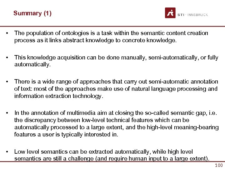 Summary (1) • The population of ontologies is a task within the semantic content