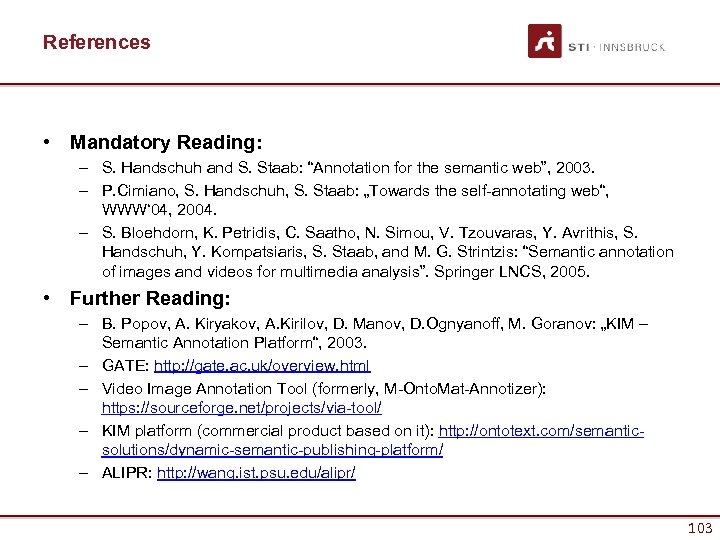 """References • Mandatory Reading: – S. Handschuh and S. Staab: """"Annotation for the semantic"""