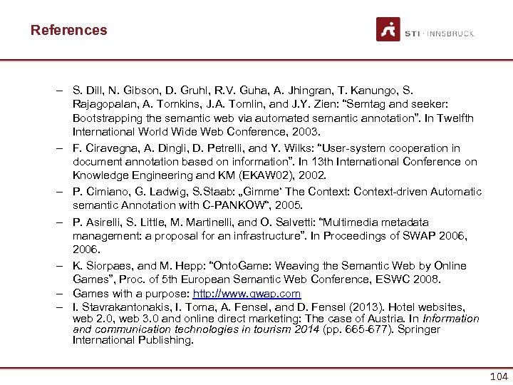 References – S. Dill, N. Gibson, D. Gruhl, R. V. Guha, A. Jhingran, T.